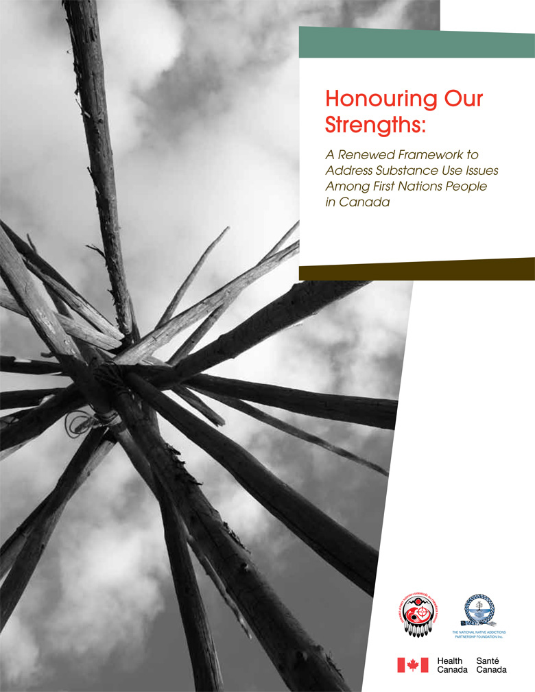 Honouring Our Strengths: A Renewed Framework to Address Substance Use Issues Among First Nations People in Canada